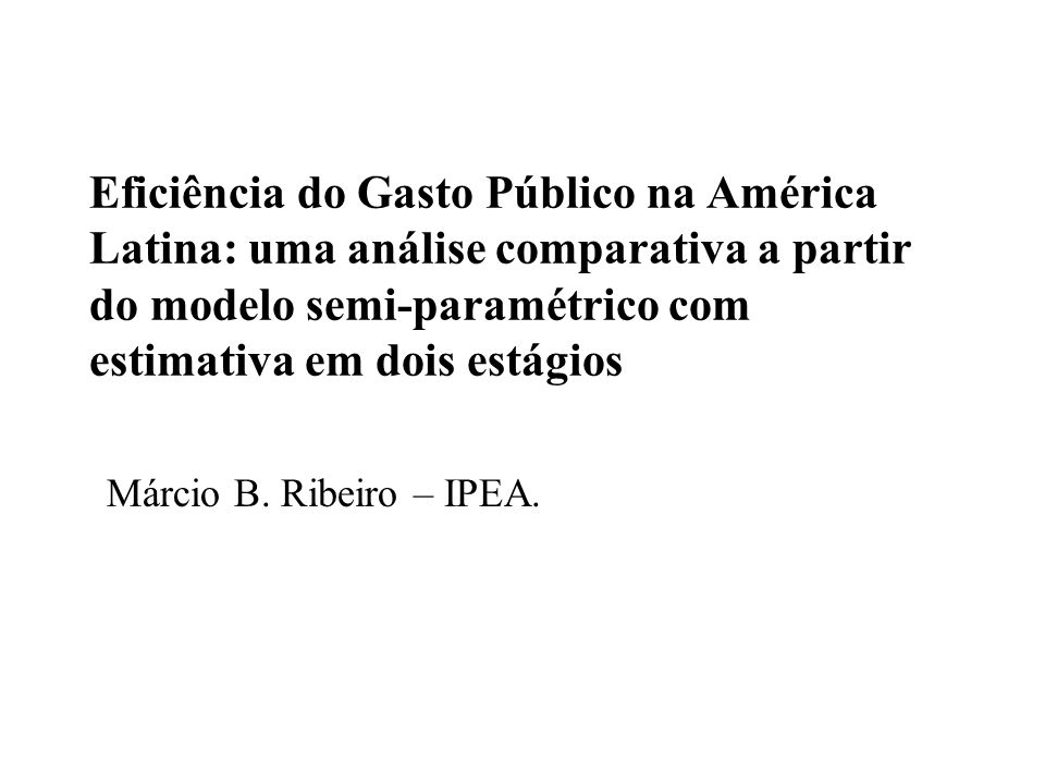 Eficiência do Gasto Público na América Latina: uma análise comparativa a partir do modelo semi-paramétrico com estimativa em dois estágios