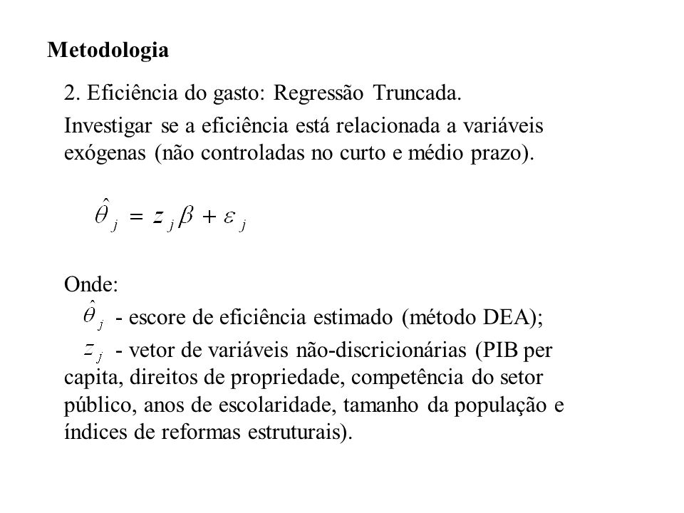 Metodologia 2. Eficiência do gasto: Regressão Truncada.