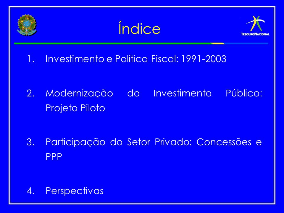 Índice Investimento e Política Fiscal: 1991-2003
