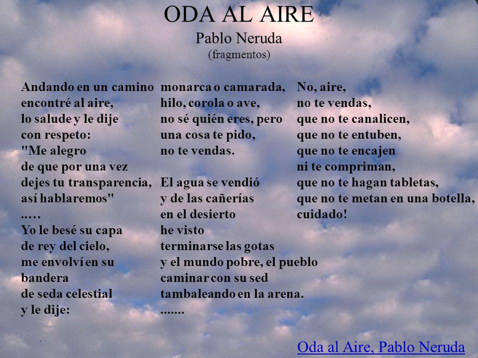 ODA AL AIRE Pablo Neruda (fragmentos)