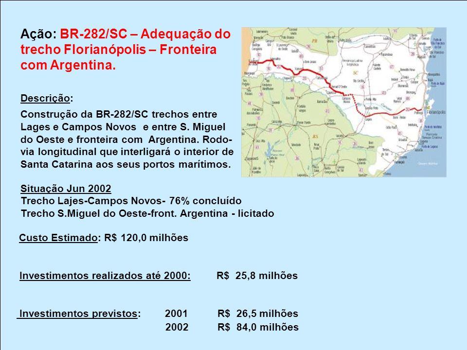 trecho Florianópolis – Fronteira com Argentina. Descrição: