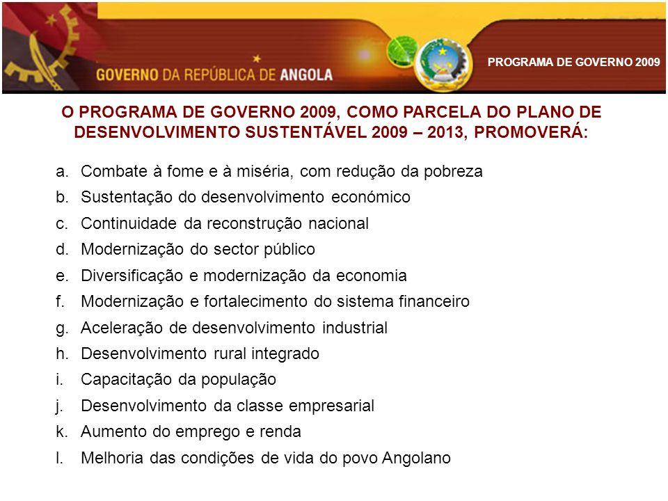 O PROGRAMA DE GOVERNO 2009, COMO PARCELA DO PLANO DE DESENVOLVIMENTO SUSTENTÁVEL 2009 – 2013, PROMOVERÁ: