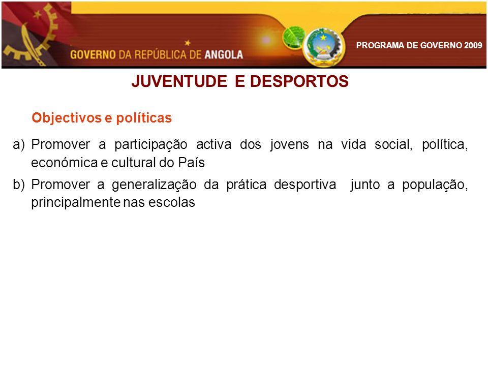 JUVENTUDE E DESPORTOS Objectivos e políticas