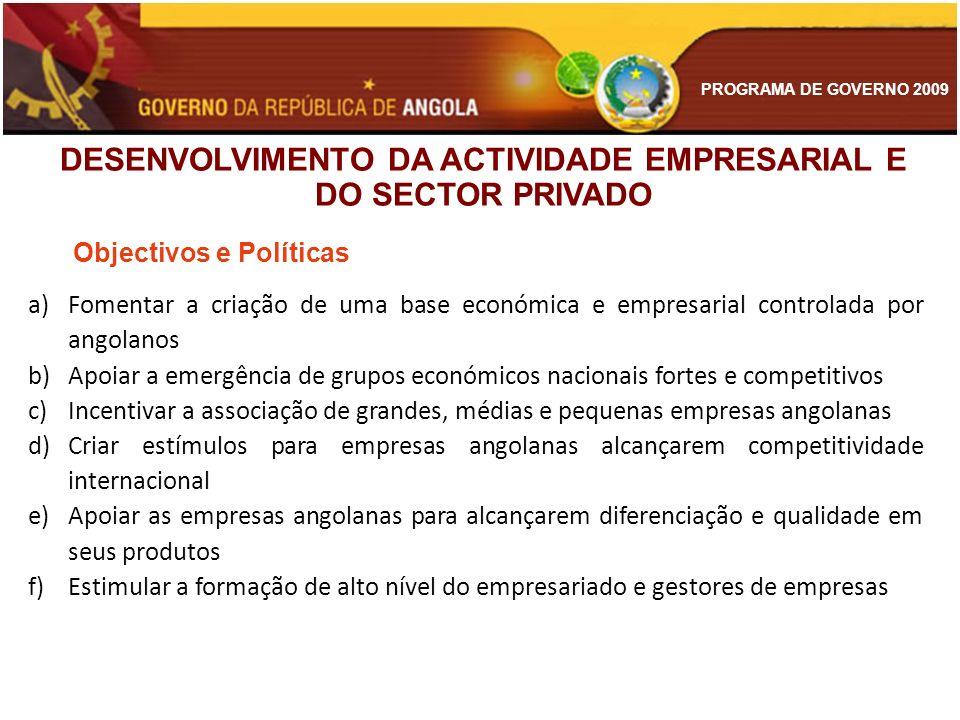 DESENVOLVIMENTO DA ACTIVIDADE EMPRESARIAL E DO SECTOR PRIVADO