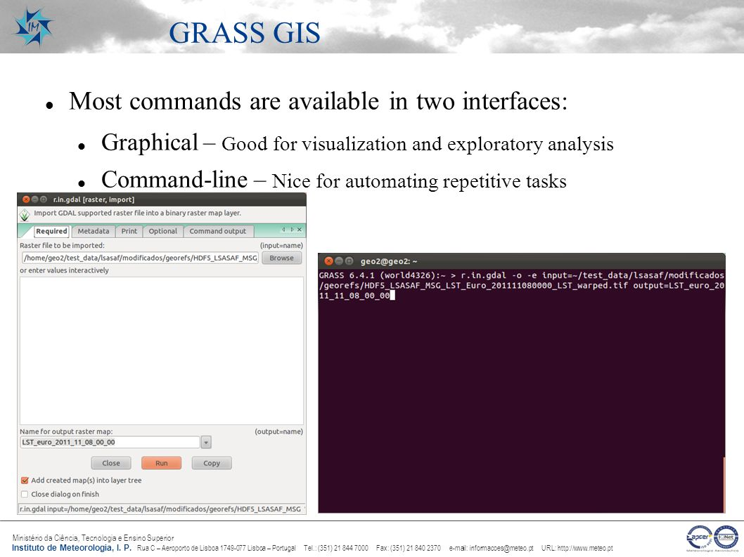 GRASS GIS Most commands are available in two interfaces: