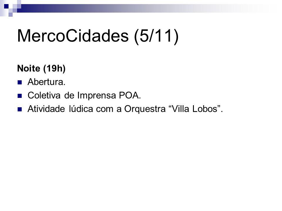 MercoCidades (5/11) Noite (19h) Abertura. Coletiva de Imprensa POA.