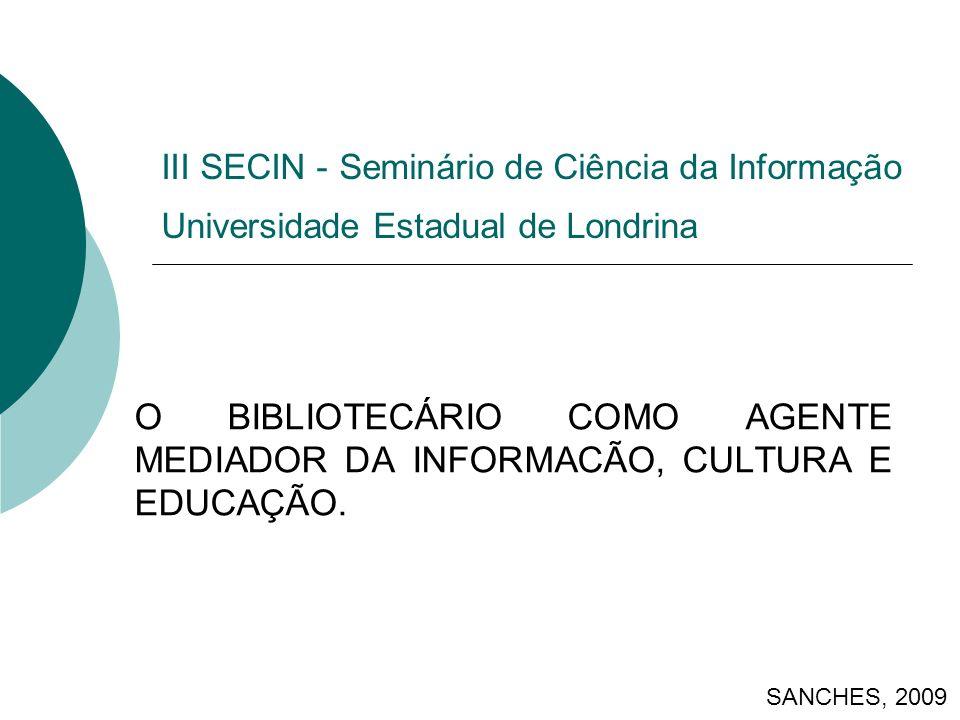 III SECIN - Seminário de Ciência da Informação Universidade Estadual de Londrina