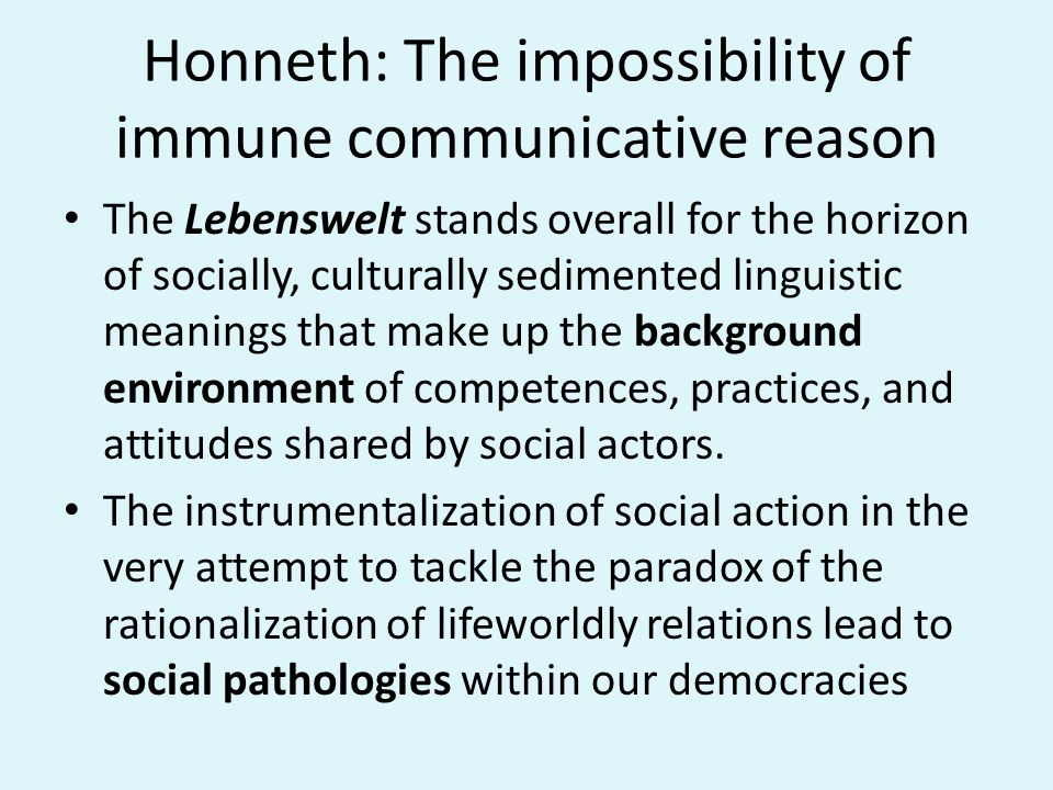 Honneth: The impossibility of immune communicative reason