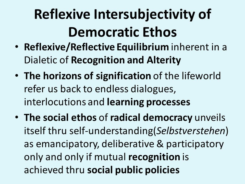 Reflexive Intersubjectivity of Democratic Ethos