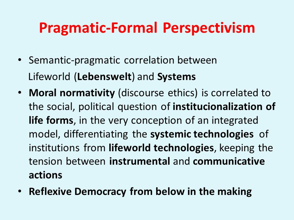 Pragmatic-Formal Perspectivism