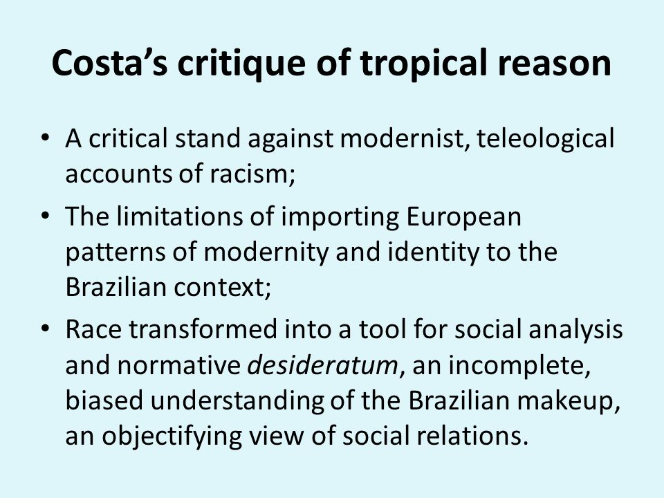Costa's critique of tropical reason