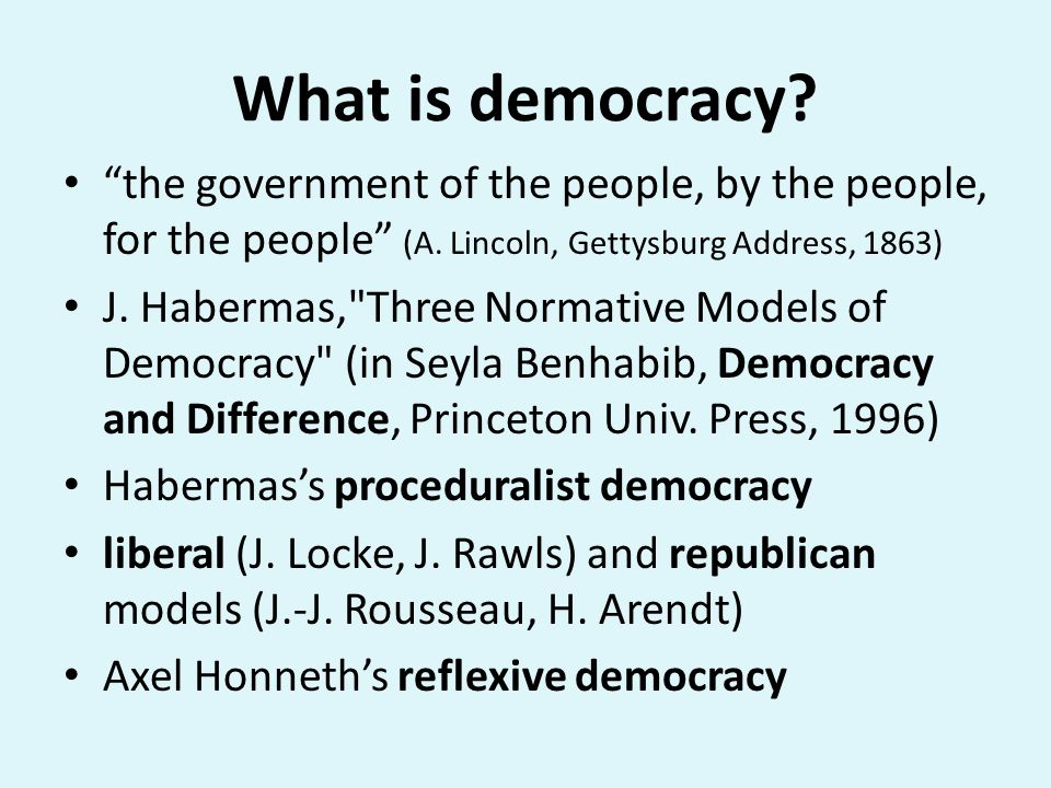 What is democracy the government of the people, by the people, for the people (A. Lincoln, Gettysburg Address, 1863)