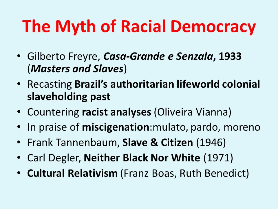 The Myth of Racial Democracy