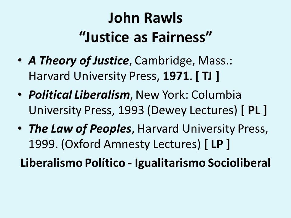 John Rawls Justice as Fairness