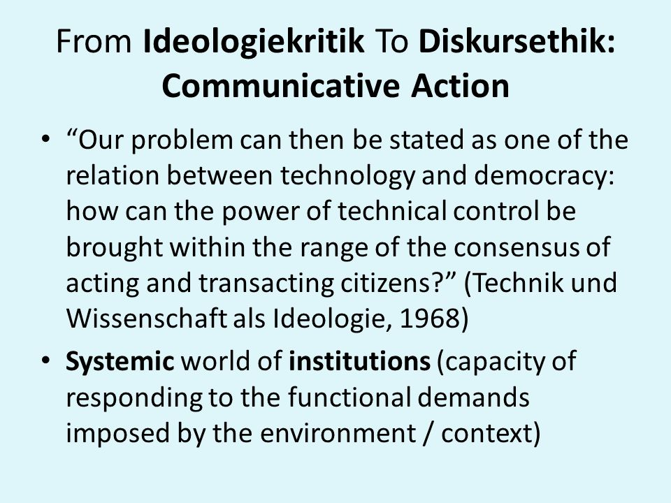 From Ideologiekritik To Diskursethik: Communicative Action