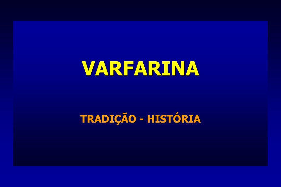 VARFARINA TRADIÇÃO - HISTÓRIA