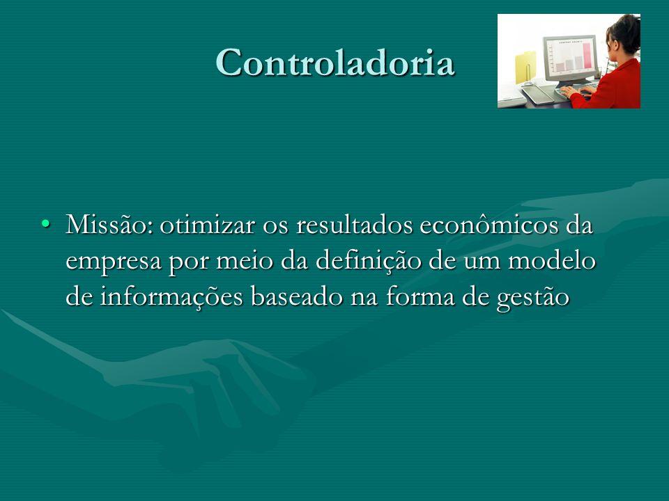 ControladoriaMissão: otimizar os resultados econômicos da empresa por meio da definição de um modelo de informações baseado na forma de gestão.