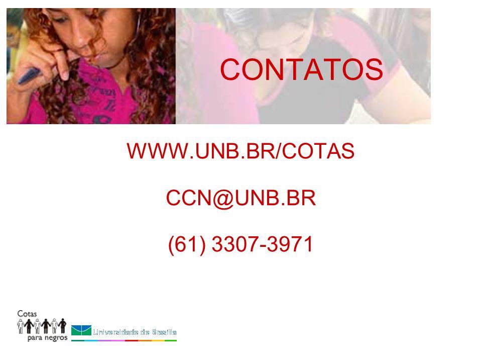 WWW.UNB.BR/COTAS CCN@UNB.BR (61) 3307-3971