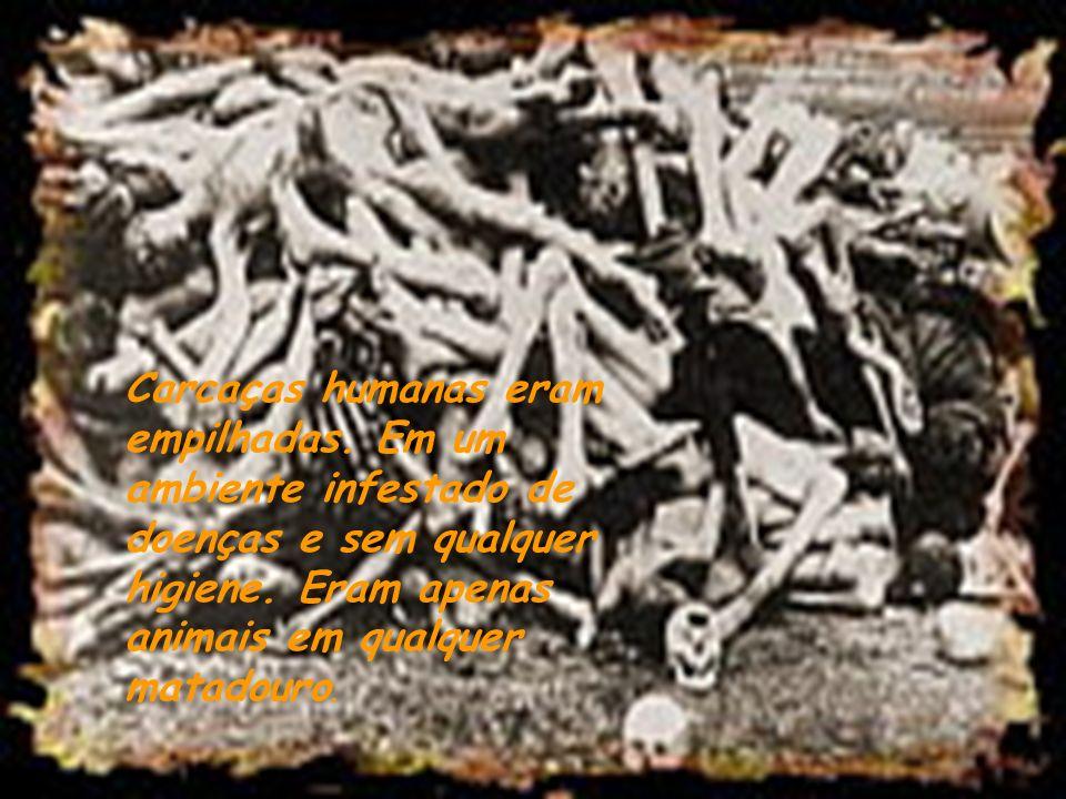 Carcaças humanas eram empilhadas