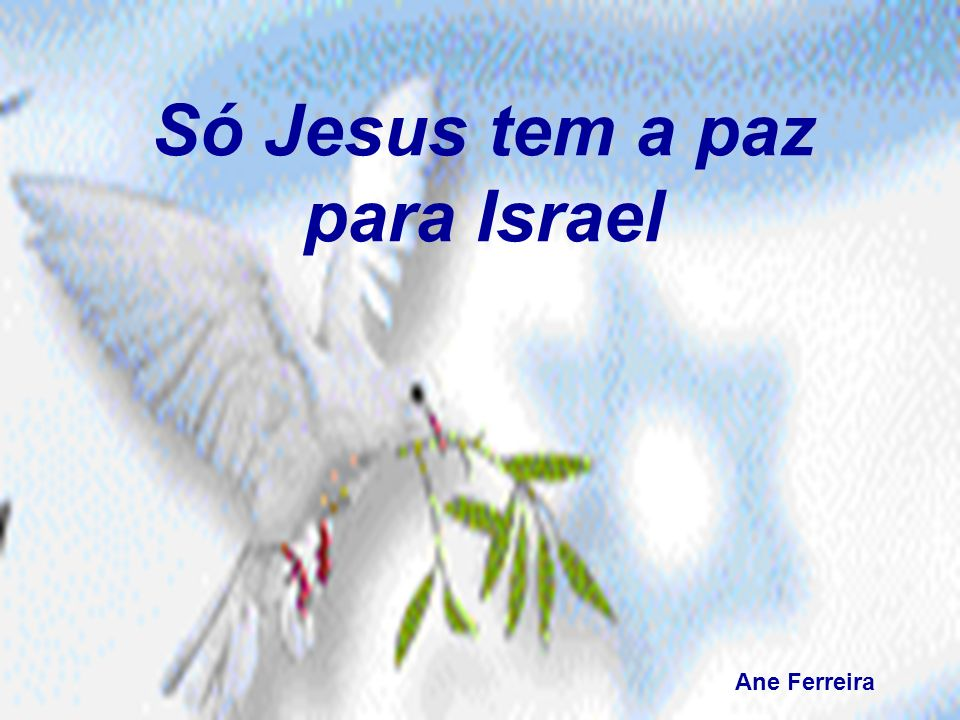Só Jesus tem a paz para Israel