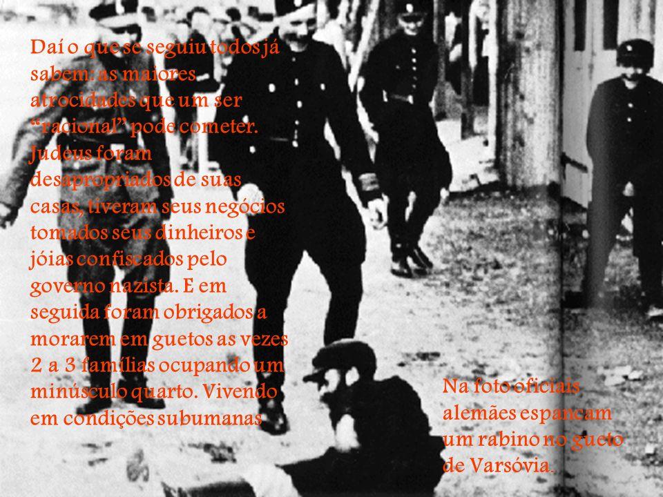 Daí o que se seguiu todos já sabem: as maiores atrocidades que um ser racional pode cometer. Judeus foram desapropriados de suas casas, tiveram seus negócios tomados seus dinheiros e jóias confiscados pelo governo nazista. E em seguida foram obrigados a morarem em guetos as vezes 2 a 3 famílias ocupando um minúsculo quarto. Vivendo em condições subumanas
