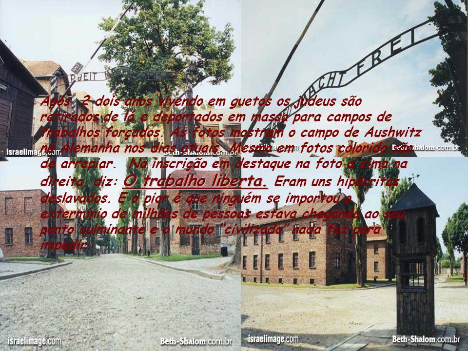 Após 2 dois anos vivendo em guetos os judeus são retirados de lá e deportados em massa para campos de trabalhos forçados.