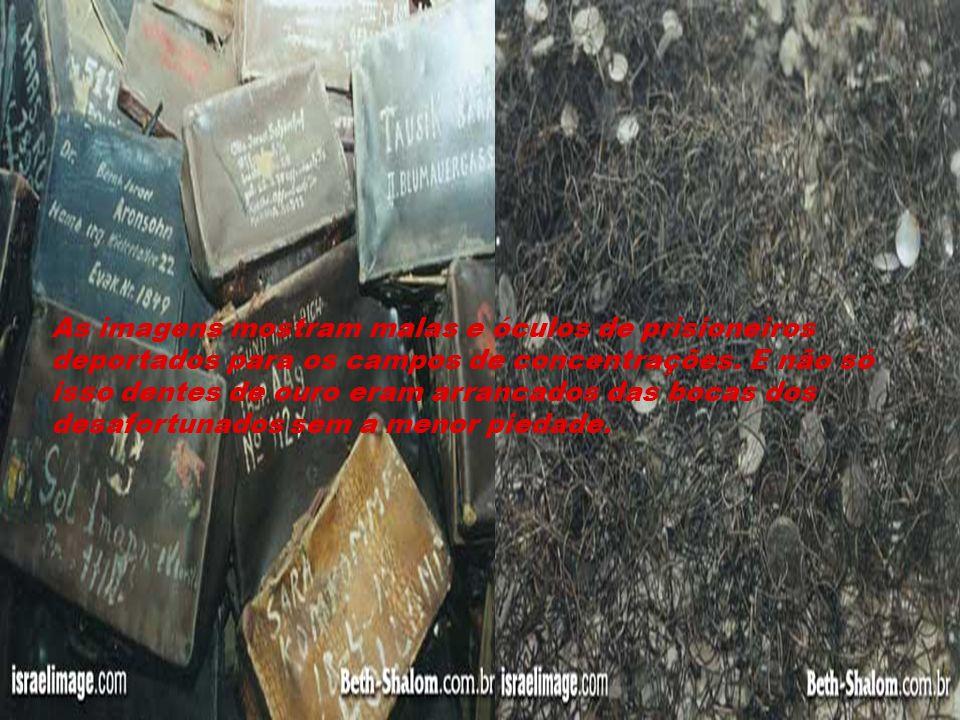 As imagens mostram malas e óculos de prisioneiros deportados para os campos de concentrações.