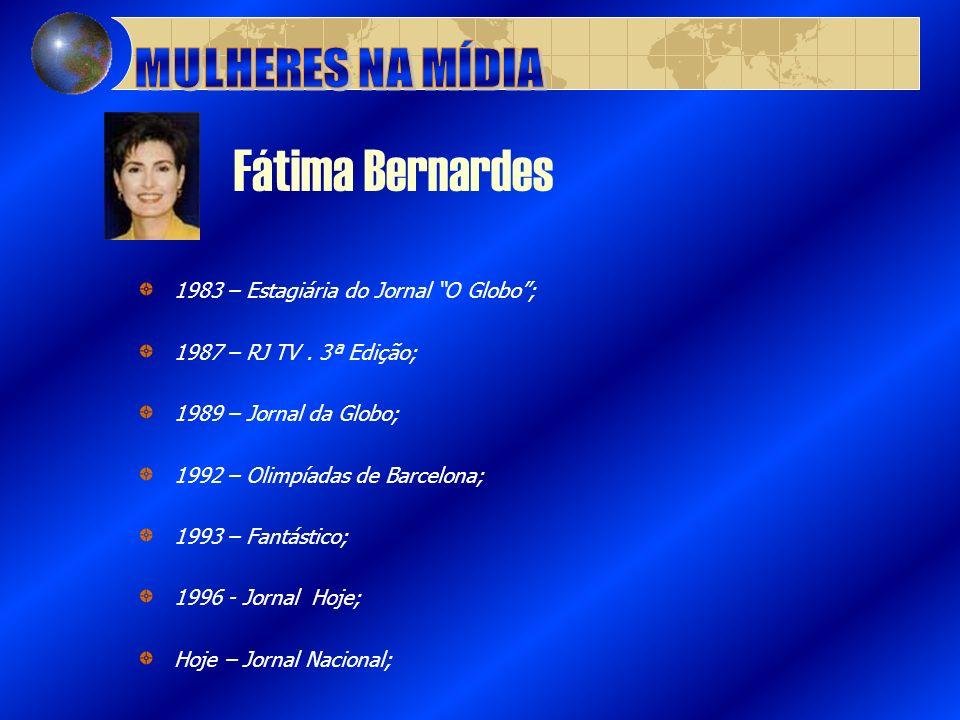 Fátima Bernardes MULHERES NA MÍDIA