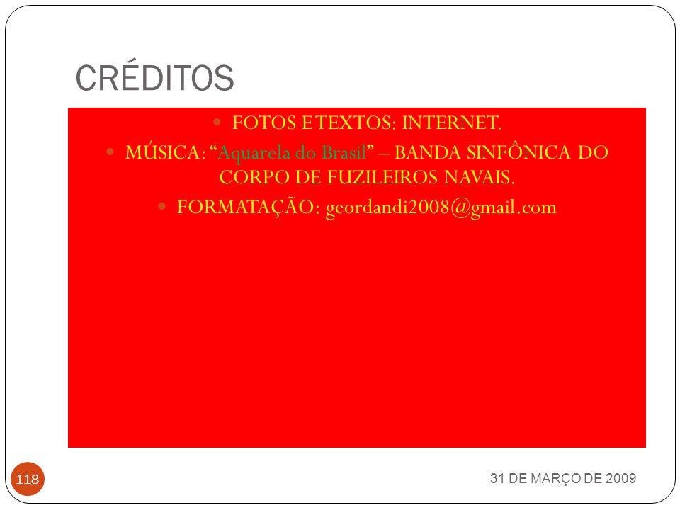 CRÉDITOS FOTOS E TEXTOS: INTERNET.