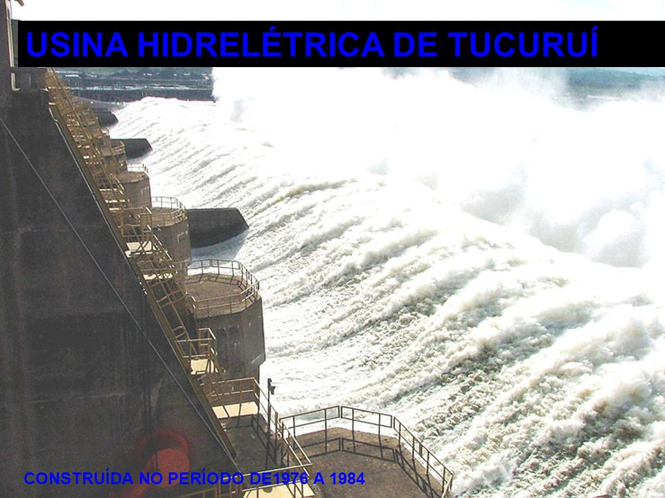 USINA HIDRELÉTRICA DE TUCURUÍ