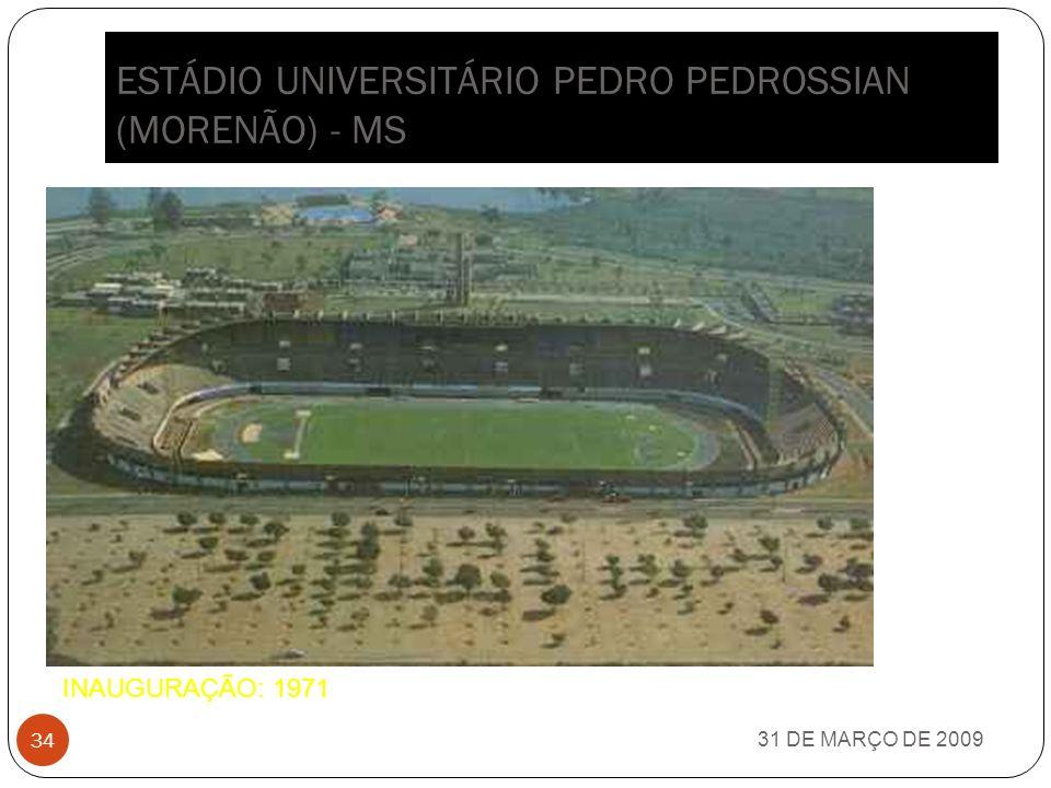 ESTÁDIO UNIVERSITÁRIO PEDRO PEDROSSIAN (MORENÃO) - MS
