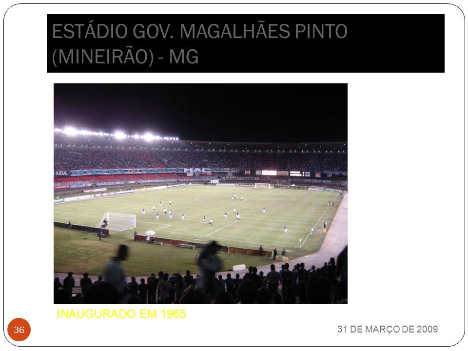 ESTÁDIO GOV. MAGALHÃES PINTO (MINEIRÃO) - MG