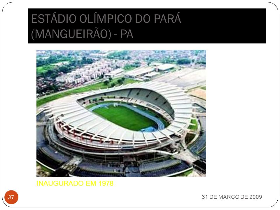 ESTÁDIO OLÍMPICO DO PARÁ (MANGUEIRÃO) - PA