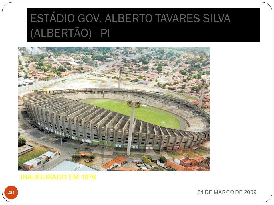 ESTÁDIO GOV. ALBERTO TAVARES SILVA (ALBERTÃO) - PI