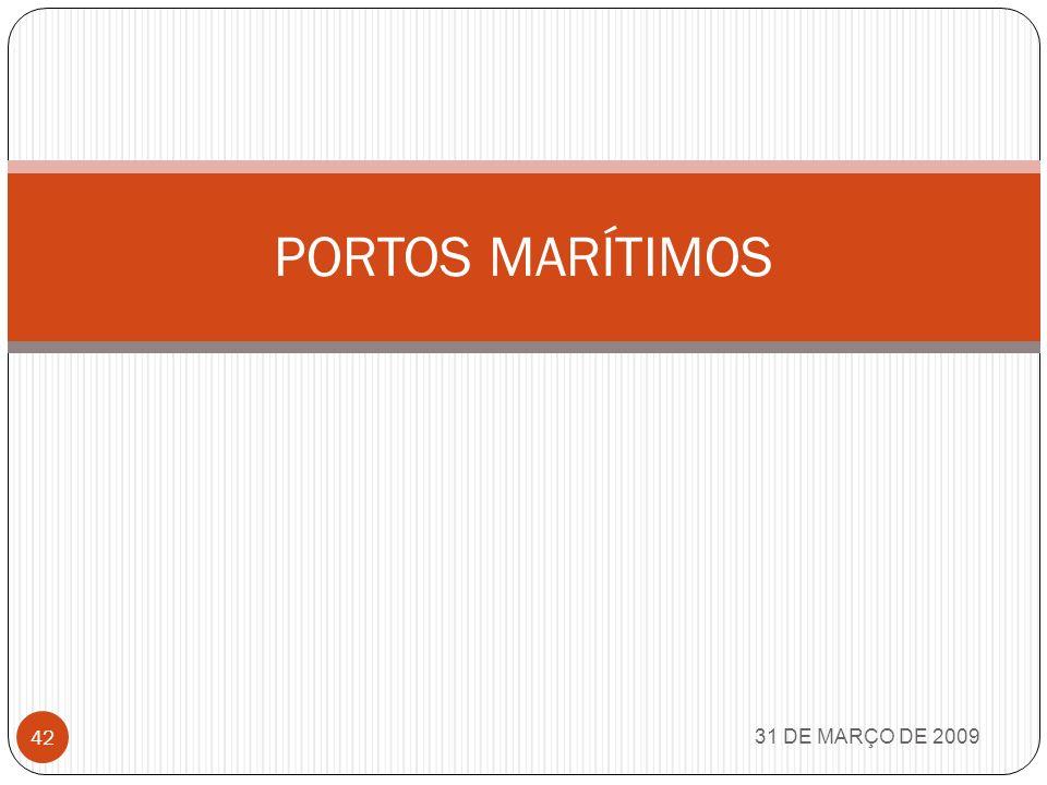 PORTOS MARÍTIMOS 31 DE MARÇO DE 2009