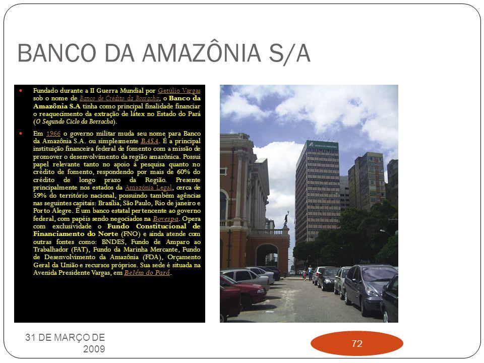 BANCO DA AMAZÔNIA S/A 31 DE MARÇO DE 2009
