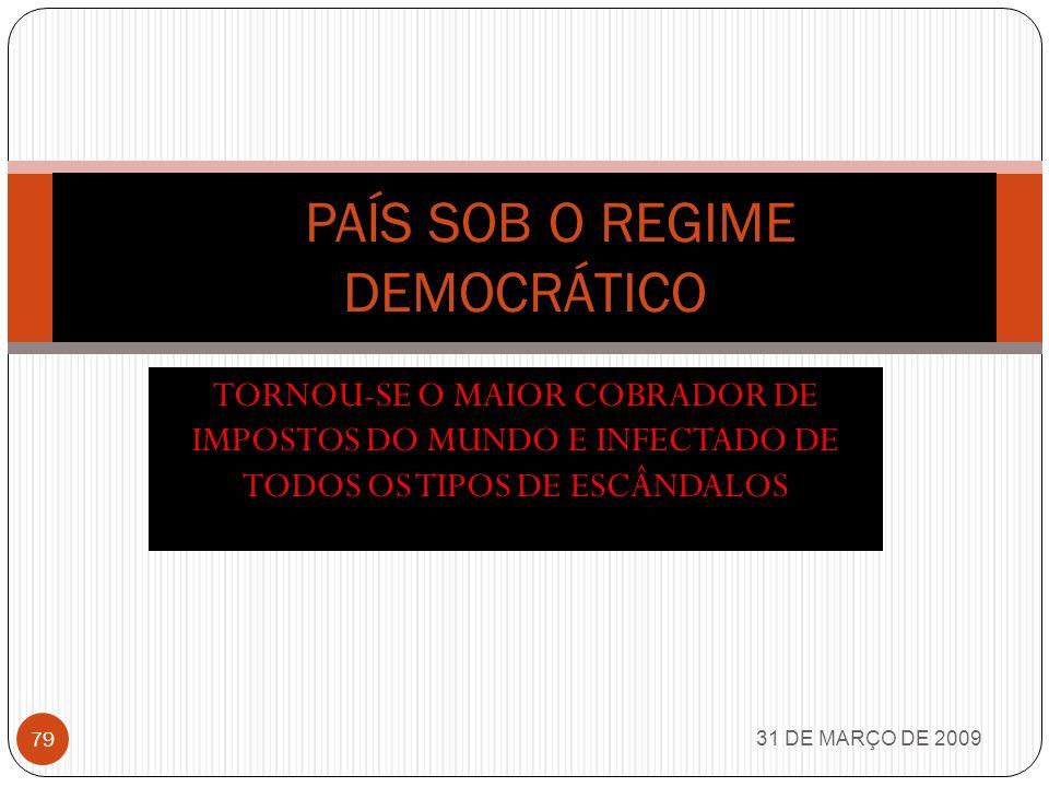 O PAÍS SOB O REGIME DEMOCRÁTICO
