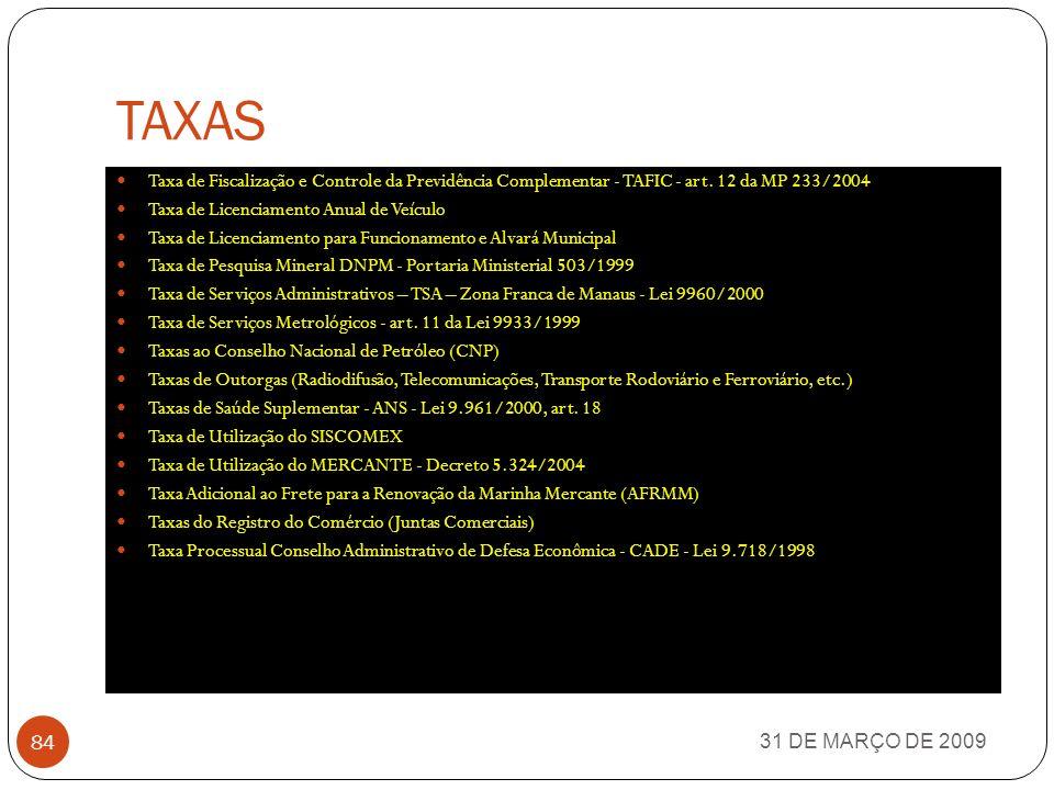 TAXAS Taxa de Fiscalização e Controle da Previdência Complementar - TAFIC - art. 12 da MP 233/2004.