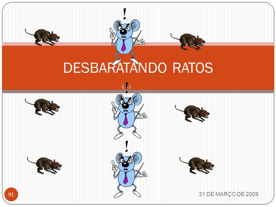DESBARATANDO RATOS 31 DE MARÇO DE 2009