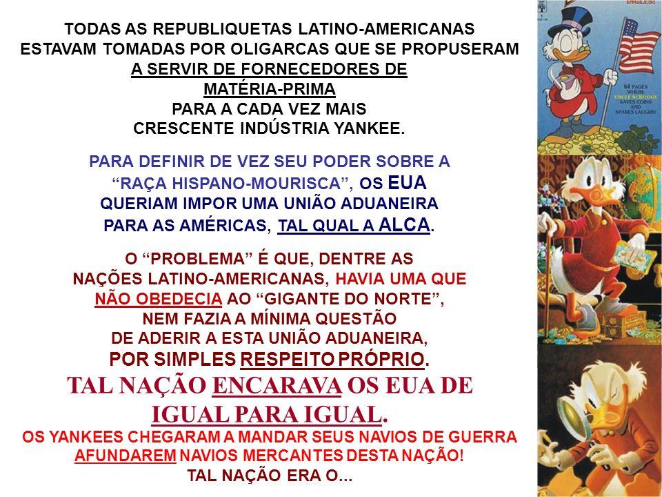 TAL NAÇÃO ENCARAVA OS EUA DE IGUAL PARA IGUAL.