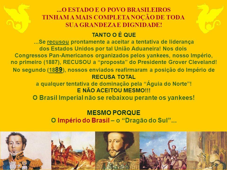 ...O ESTADO E O POVO BRASILEIROS TINHAM A MAIS COMPLETA NOÇÃO DE TODA