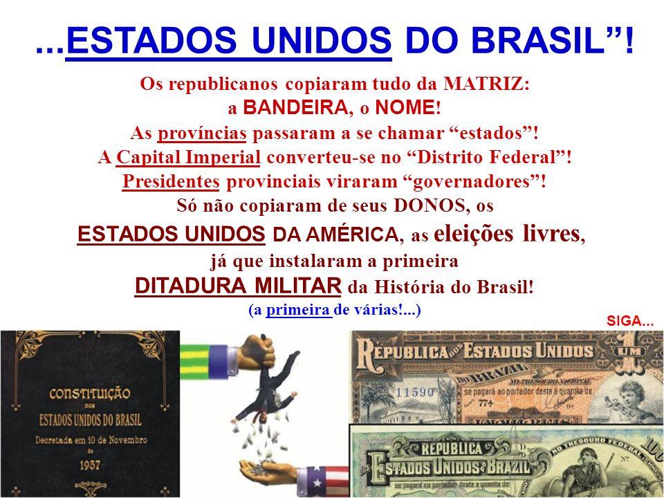 ...ESTADOS UNIDOS DO BRASIL !