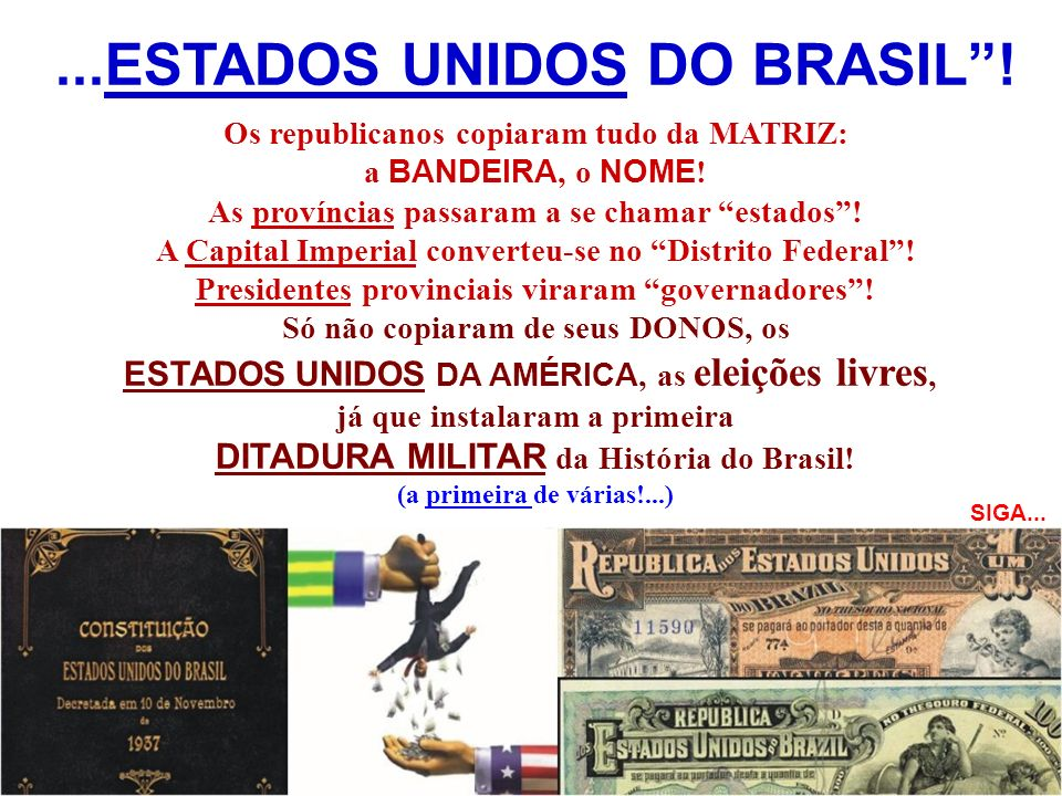 ...ESTADOS UNIDOS DO BRASIL !