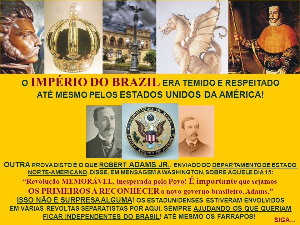 O IMPÉRIO DO BRAZIL ERA TEMIDO E RESPEITADO
