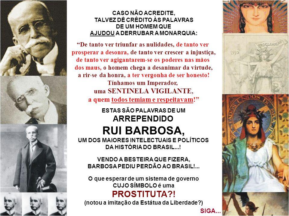 RUI BARBOSA, PROSTITUTA ! ARREPENDIDO