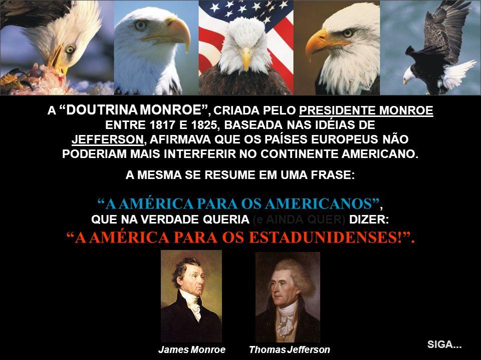 A AMÉRICA PARA OS ESTADUNIDENSES! .