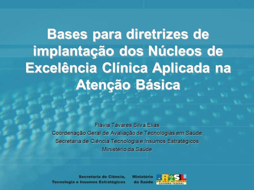 Bases para diretrizes de implantação dos Núcleos de Excelência Clínica Aplicada na Atenção Básica