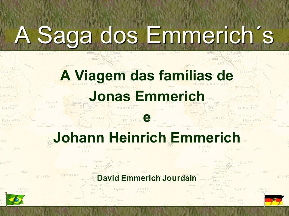 A Saga dos Emmerich´s A Viagem das famílias de Jonas Emmerich e