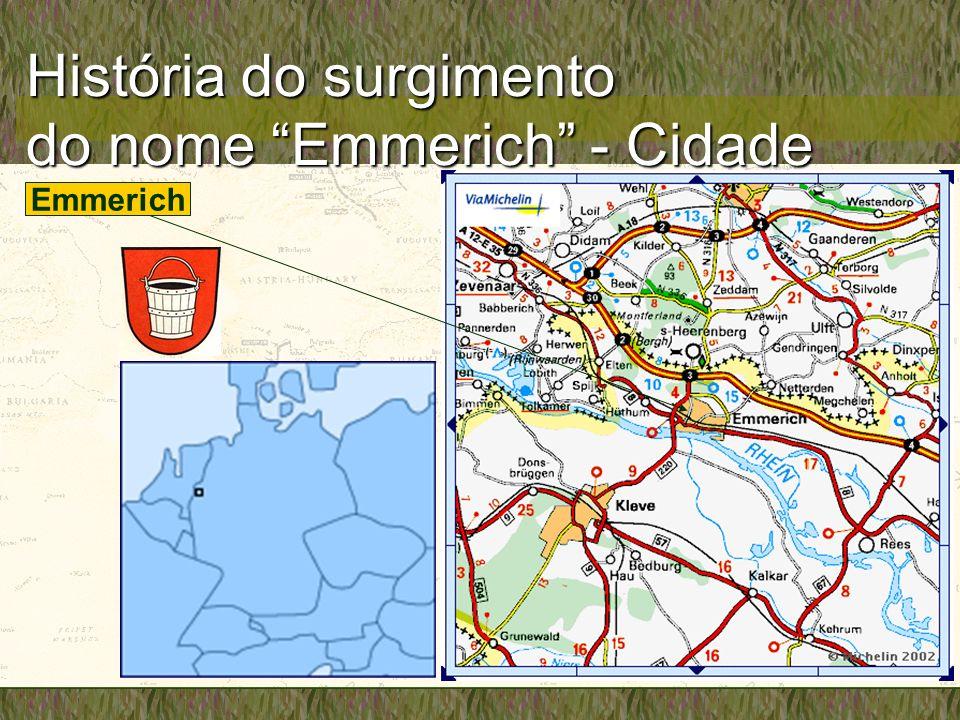 História do surgimento do nome Emmerich - Cidade