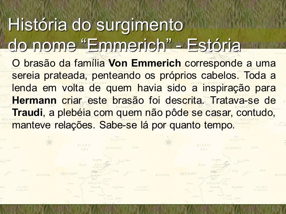 História do surgimento do nome Emmerich - Estória